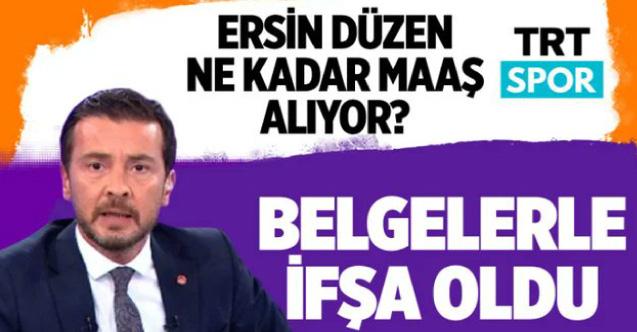 Ersin Düzen'in maaşı ne kadar? TRT'den ne kadar aldığını Atila Sertel  açıkladı